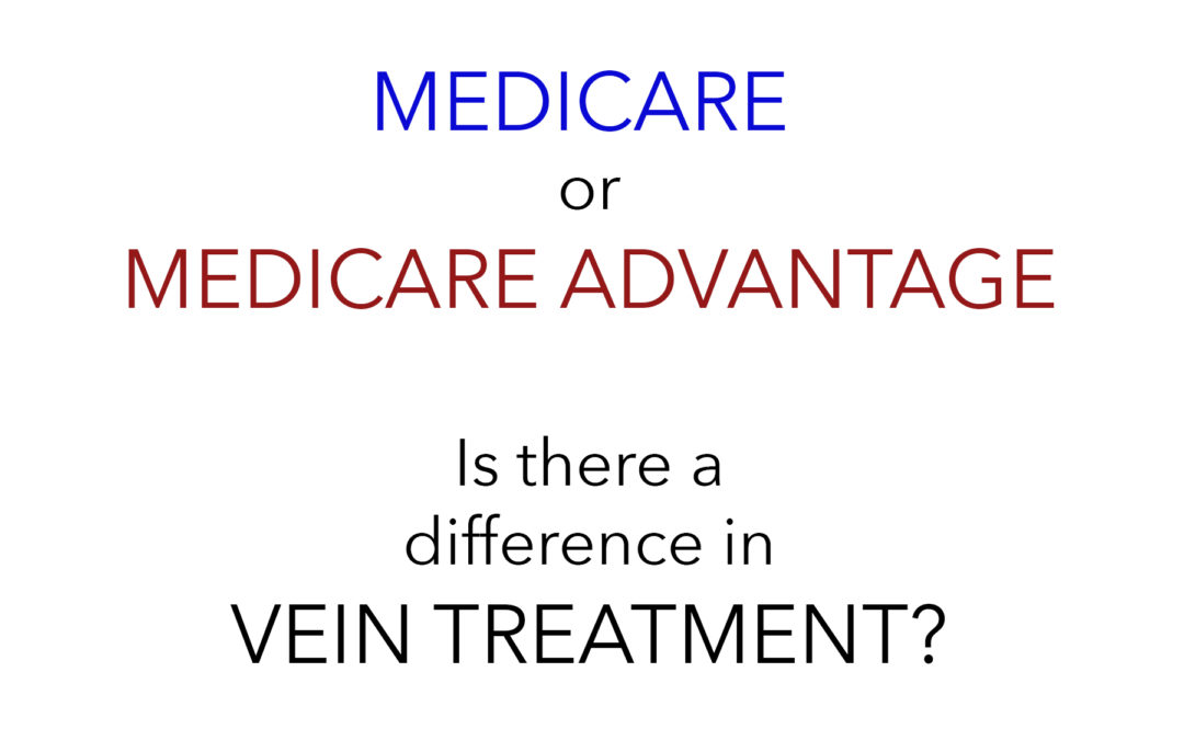Medicare or Medicare Advantage: Is there a difference in vein treatment?